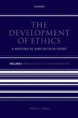 The Development of Ethics: Volume 1 : From Socrates to the Reformation