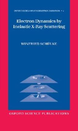 Schuelke, Winfried - Electron Dynamics by Inelastic X-Ray Scattering, ebook