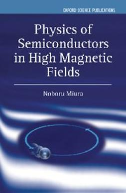 Miura, Noboru - Physics of Semiconductors in High Magnetic Fields, ebook