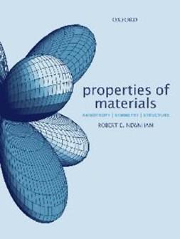 Newnham, Robert E. - Properties of Materials : Anisotropy, Symmetry, Structure, e-bok