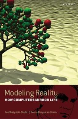 , Iwo Bialynicki-Birula - Modeling Reality : How Computers Mirror Life, ebook