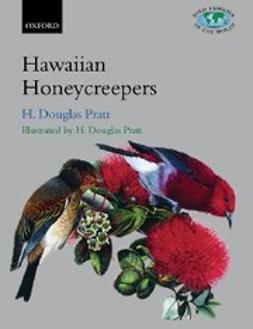 , H. Douglas Pratt - The Hawaiian Honeycreepers : Drepanidinae, ebook