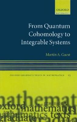 Guest, Martin A. - From Quantum Cohomology to Integrable Systems, ebook