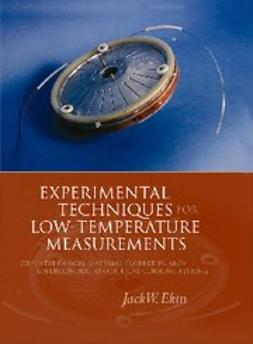 Ekin, Jack - Experimental Techniques for Low-Temperature Measurements : Cryostat Design, Material Properties and Superconductor Critical-Current Testing, e-bok