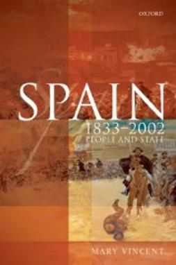Vincent, Mary - Spain, 1833-2002: People and State, ebook