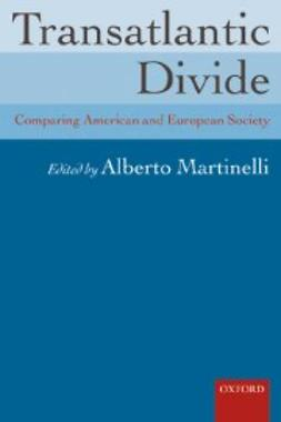 Martinelli, Alberto - Transatlantic Divide: Comparing American and European Society, e-bok