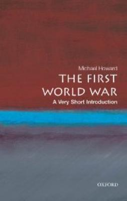 Howard, Michael - The First World War: A Very Short Introduction, e-bok