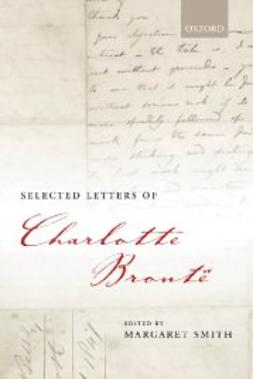 Smith, Margaret - Selected Letters of Charlotte Brontë, e-bok