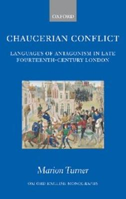 Turner, Marion - Chaucerian Conflict : Languages of Antagonism in Late Fourteenth-Century London, e-bok