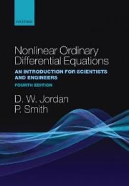 Jordan, Dominic - Nonlinear Ordinary Differential Equations: An Introduction for Scientists and Engineers, ebook