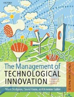 , David M. Gann - The Management of Technological Innovation : Strategy and Practice, ebook