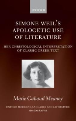 Cabaud Meaney, Marie - Simone Weil's Apologetic Use of Literature : Her Christological Interpretation of Ancient Greek Texts, ebook