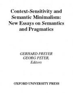 Peter, Georg - Context-Sensitivity and Semantic Minimalism: New Essays on Semantics and Pragmatics, ebook