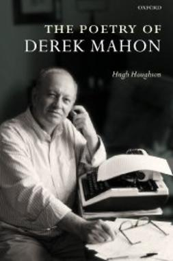 Haughton, Hugh - The Poetry of Derek Mahon, e-bok