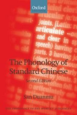 Duanmu, San - The Phonology of Standard Chinese, ebook