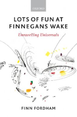 Fordham, Finn - Lots of Fun at Finnegans Wake: Unravelling Universals, ebook