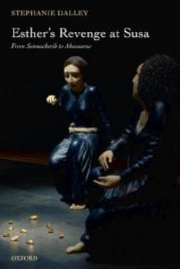 Dalley, Stephanie - Esther's Revenge at Susa : From Sennacherib to Ahasuerus, ebook