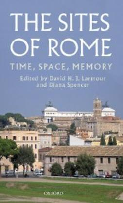 Larmour, David H. J. - The Sites of Rome : Time, Space, Memory, ebook