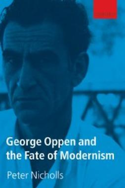 Nicholls, Peter - George Oppen and the Fate of Modernism, e-kirja