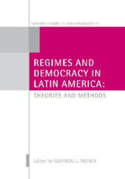 Munck, Gerardo L. - Regimes and Democracy in Latin America : Theories and Methods, e-bok