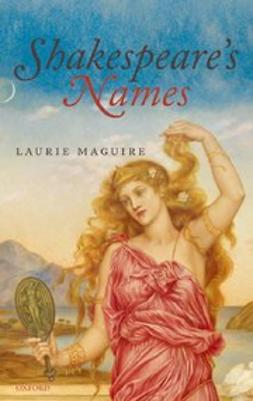 Maguire, Laurie - Shakespeare's Names, e-bok