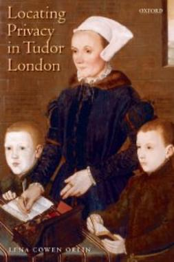 Orlin, Lena Cowen - Locating Privacy in Tudor London, ebook