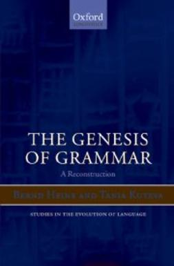 Heine, Bernd - The Genesis of Grammar: A Reconstruction, ebook