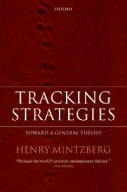 Mintzberg, Henry - Tracking Strategies : Toward a General Theory, ebook