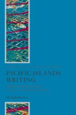 Keown, Michelle - Pacific Islands Writing : The Postcolonial Literatures of Aotearoa/New Zealand and Oceania, e-bok