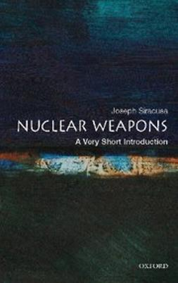 Siracusa, Joseph M. - Nuclear Weapons: A Very Short Introduction, ebook