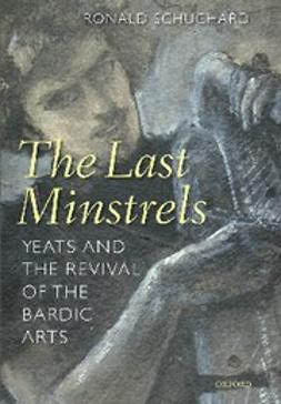 Schuchard, Ronald - The Last Minstrels : Yeats and the Revival of the Bardic Arts, e-bok