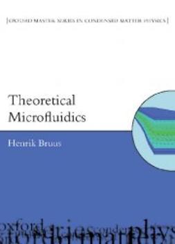 Bruus, Henrik - Theoretical Microfluidics, e-kirja
