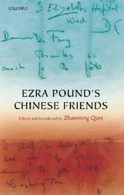 Qian, Zhaoming - Ezra Pound's Chinese Friends : Stories in Letters, ebook