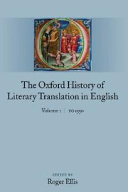 Ellis, Roger - The Oxford History of Literary Translation in English : Volume 1: To 1550, ebook