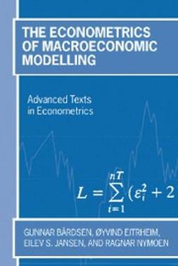 , Eilev S. Jansen - The Econometrics of Macroeconomic Modelling, ebook