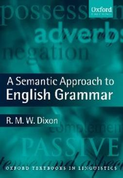 Dixon, R. M. W. - A Semantic Approach to English Grammar, ebook