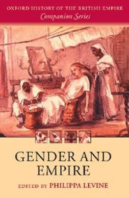 Levine, Philippa - Gender and Empire, ebook