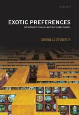 Exotic Preferences: Behavioral Economics and Human Motivation