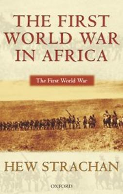 Strachan, Hew - The First World War in Africa, ebook