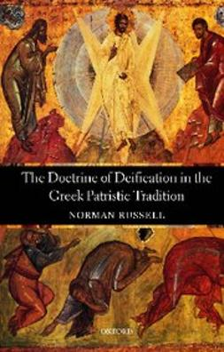 , Russell, Norman - The Doctrine of Deification in the Greek Patristic Tradition, ebook