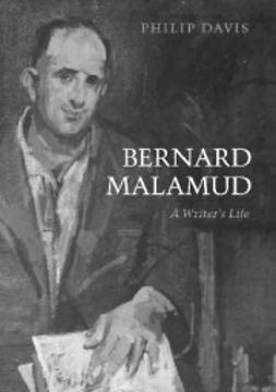 Davis, Philip - Bernard Malamud : A Writer's Life, ebook