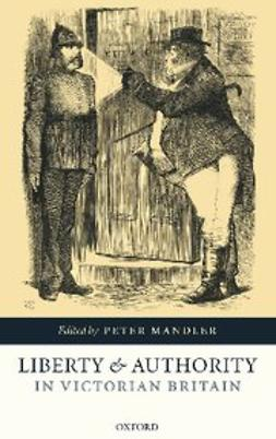 Mandler, Peter - Liberty and Authority in Victorian Britain, e-bok