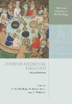 , C. M. Woolgar - Food in Medieval England : Diet and Nutrition, ebook