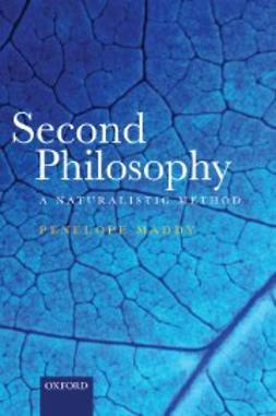 Maddy, Penelope - Second Philosophy : A Naturalistic Method, e-bok
