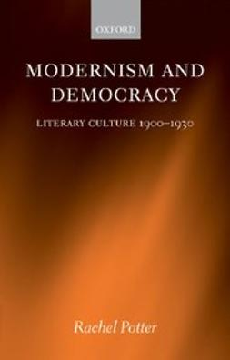 Modernism and Democracy : Literary Culture 1900-1930