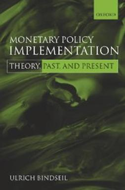 Bindseil, Ulrich - Monetary Policy Implementation : Theory, past, and present, ebook