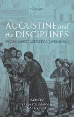 , Karla Pollmann - Augustine and the Disciplines : From Cassiciacum to Confessions, ebook