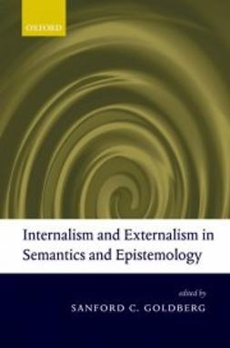 Goldberg, Sanford C. - Internalism and Externalism in Semantics and Epistemology, ebook