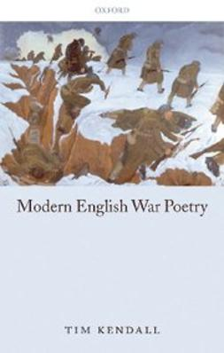 Kendall, Tim - Modern English War Poetry, e-kirja