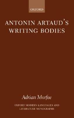 Morfee, Adrian - Antonin Artaud's Writing Bodies, e-bok